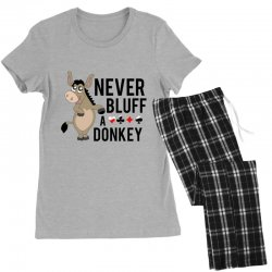 Never bluff a donkey Women's Pajamas Set | Artistshot