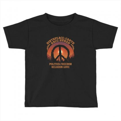 Birthplace Earth Race Human Politics Freedom Religion Love Toddler T-shirt Designed By Neset
