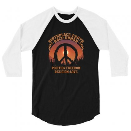 Birthplace Earth Race Human Politics Freedom Religion Love 3/4 Sleeve Shirt Designed By Neset