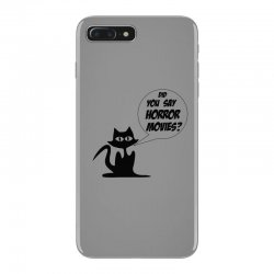 Did you say horror movies iPhone 7 Plus Case | Artistshot