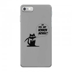 Did you say horror movies iPhone 7 Case | Artistshot