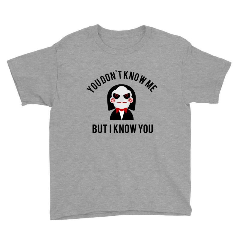 You Don't Know Me, But I Know You Youth Tee | Artistshot