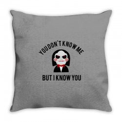 You don't know me, but I know you Throw Pillow | Artistshot