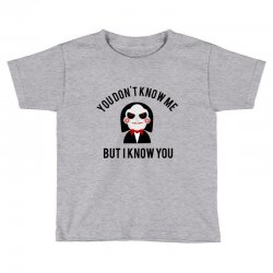 You don't know me, but I know you Toddler T-shirt | Artistshot