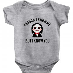 You don't know me, but I know you Baby Bodysuit | Artistshot
