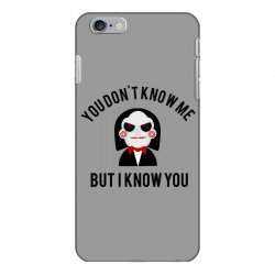 You don't know me, but I know you iPhone 6 Plus/6s Plus Case | Artistshot