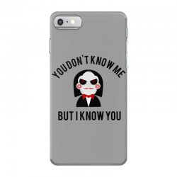You don't know me, but I know you iPhone 7 Case | Artistshot