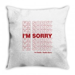 i'm sorry Throw Pillow | Artistshot