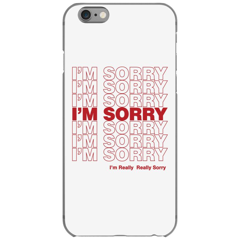 I'm Sorry Iphone 6/6s Case | Artistshot