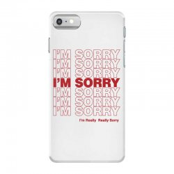 i'm sorry iPhone 7 Case | Artistshot