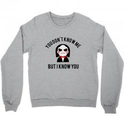 You don't know me, but I know you Crewneck Sweatshirt | Artistshot