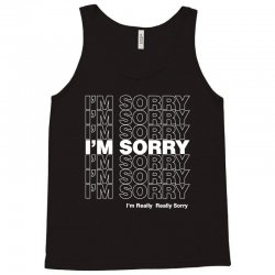 i'm sorry Tank Top | Artistshot