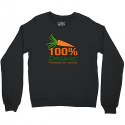 100  organic powered by veggie Crewneck Sweatshirt | Artistshot