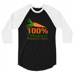 100  organic powered by veggie 3/4 Sleeve Shirt | Artistshot