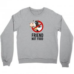 Friend not food Crewneck Sweatshirt | Artistshot