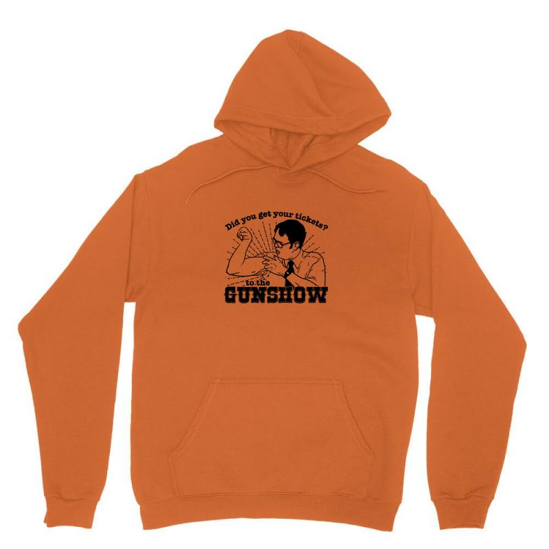 Dwight Schrute Do You Have Your Ticket To The Gun Show Unisex Hoodie | Artistshot