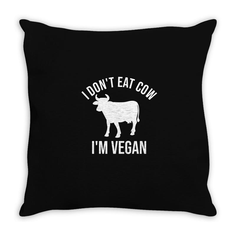 I Don't Eat Cow I'm Vegan Throw Pillow | Artistshot