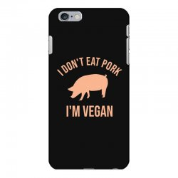 I don't eat pork I'm vegan iPhone 6 Plus/6s Plus Case | Artistshot
