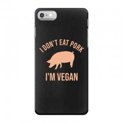 I don't eat pork I'm vegan iPhone 7 Case | Artistshot