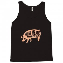Meat means murder Tank Top | Artistshot