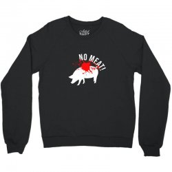 No meat Crewneck Sweatshirt | Artistshot