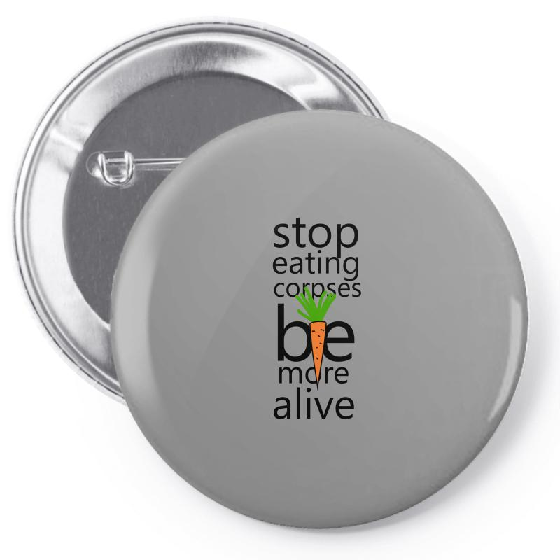 Stop Eating Corpses Be More Alive Pin-back Button | Artistshot