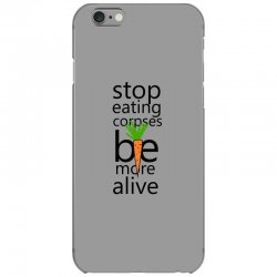 Stop eating corpses be more alive iPhone 6/6s Case | Artistshot