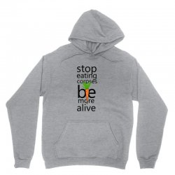 Stop eating corpses be more alive Unisex Hoodie | Artistshot
