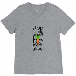 Stop eating corpses be more alive V-Neck Tee | Artistshot