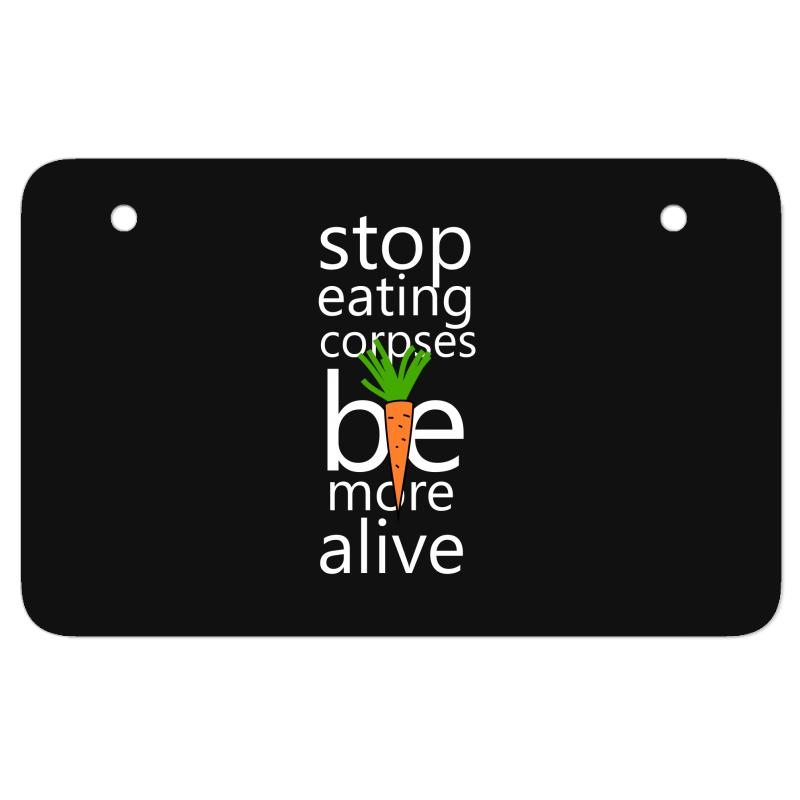 Stop Eating Corpses Be More Alive Atv License Plate | Artistshot