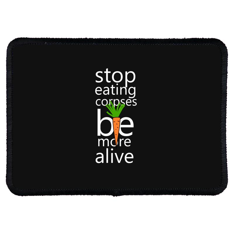 Stop Eating Corpses Be More Alive Rectangle Patch | Artistshot