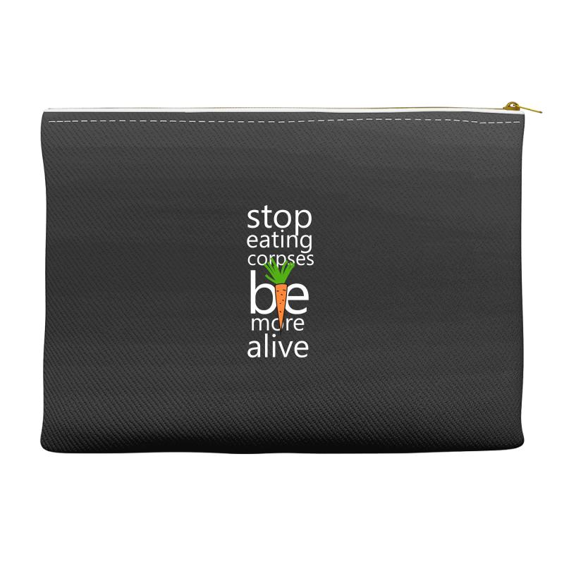 Stop Eating Corpses Be More Alive Accessory Pouches | Artistshot