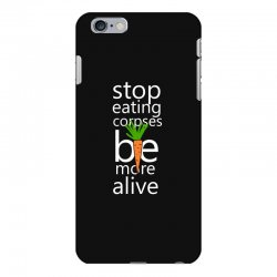 stop eating corpses be more alive iPhone 6 Plus/6s Plus Case | Artistshot