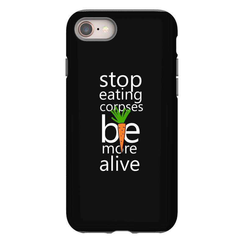 Stop Eating Corpses Be More Alive Iphone 8 Case | Artistshot