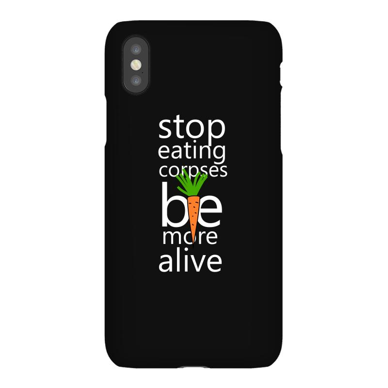 Stop Eating Corpses Be More Alive Iphonex Case | Artistshot