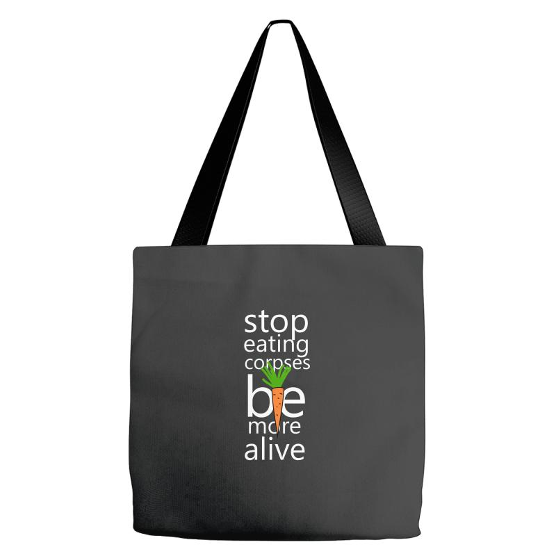Stop Eating Corpses Be More Alive Tote Bags   Artistshot