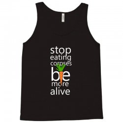 stop eating corpses be more alive Tank Top | Artistshot