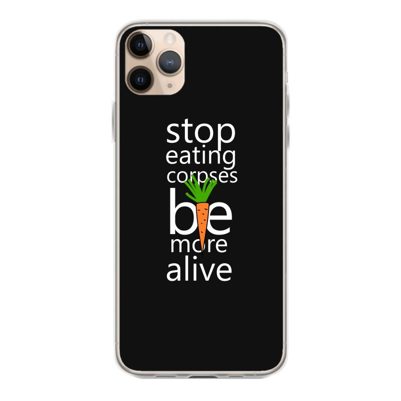 Stop Eating Corpses Be More Alive Iphone 11 Pro Max Case   Artistshot