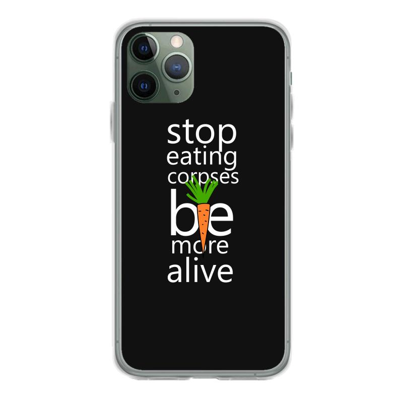 Stop Eating Corpses Be More Alive Iphone 11 Pro Case | Artistshot