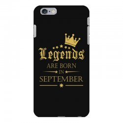 LEGENDS BORN IN SEPTEMBER iPhone 6 Plus/6s Plus Case | Artistshot