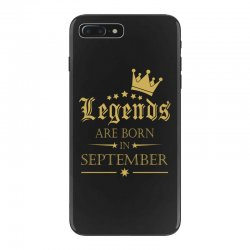 LEGENDS BORN IN SEPTEMBER iPhone 7 Plus Case | Artistshot
