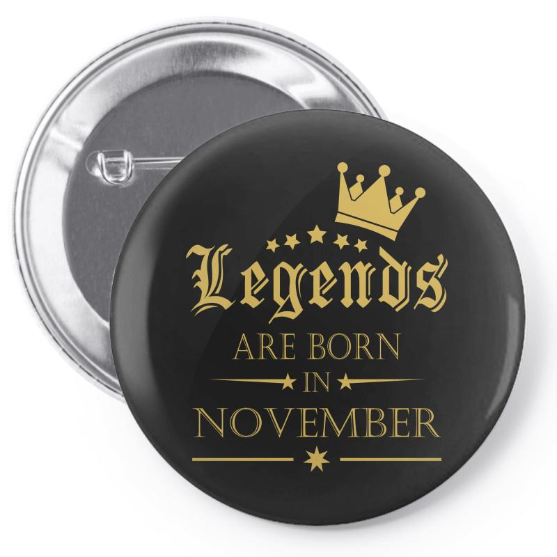 Legends Born In November Pin-back Button | Artistshot