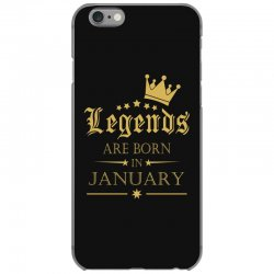 LEGENDS BORN IN JANUARY iPhone 6/6s Case | Artistshot
