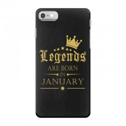 LEGENDS BORN IN JANUARY iPhone 7 Case | Artistshot