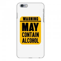 MAY CONTAIN ALCOHOL iPhone 6 Plus/6s Plus Case | Artistshot