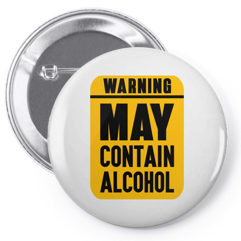May Contain Alcohol Pin-back Button | Artistshot