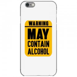 MAY CONTAIN ALCOHOL iPhone 6/6s Case | Artistshot