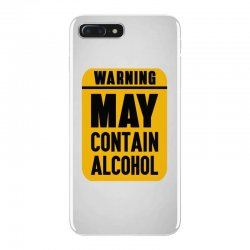 MAY CONTAIN ALCOHOL iPhone 7 Plus Case | Artistshot