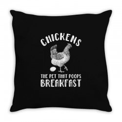 chickens the pet that poops breakfast Throw Pillow | Artistshot
