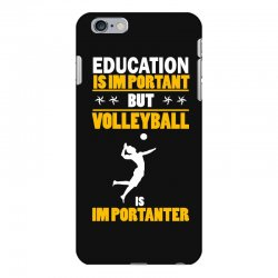 volleyball education is im portant iPhone 6 Plus/6s Plus Case | Artistshot